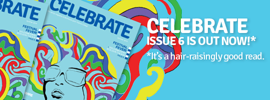 Celebrate Magazine Issue 6 Out Now!